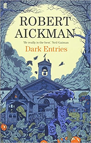 Dark Entires by Robert Aickman